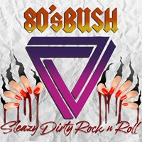 Art for Sleazy Dirty Rock n Roll by 80's Bush