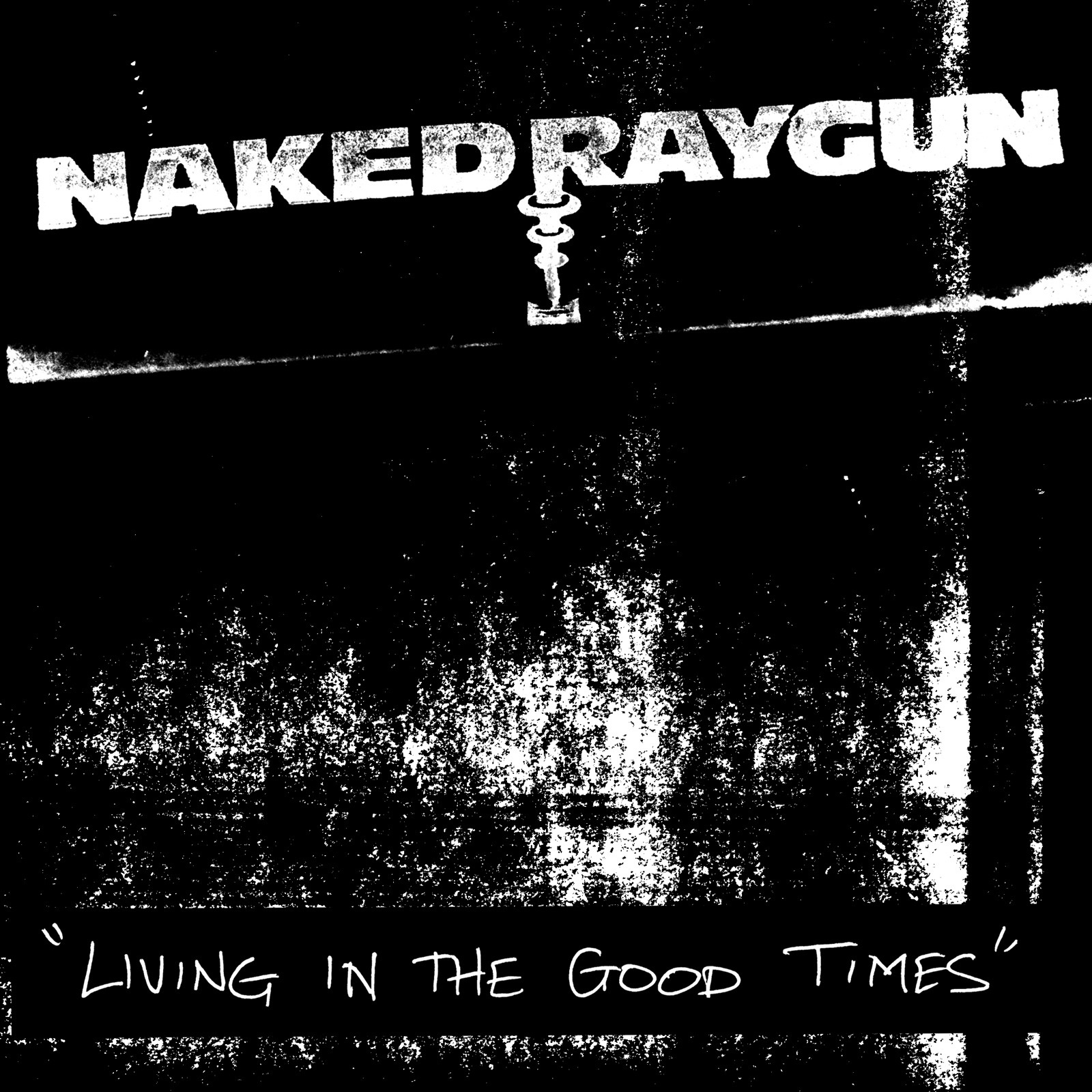 Art for Living in the Good Times by Naked Raygun