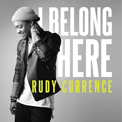 Art for I Belong Here by Rudy Currence