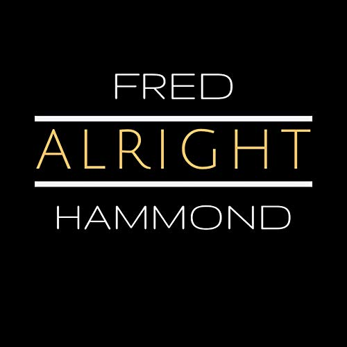 Art for Alright by Fred Hammond