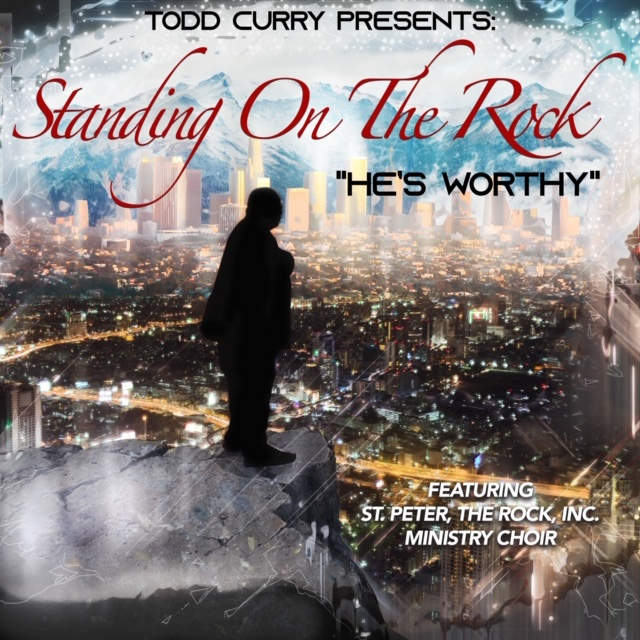 Art for He's Worthy  by Pastor Todd Curry featuring The Ministries of St. Peter, The Rock, Inc.