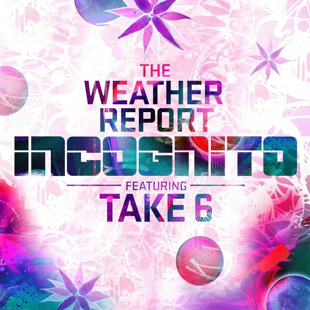 Art for The Weather Report by Incognito feat. Take 6