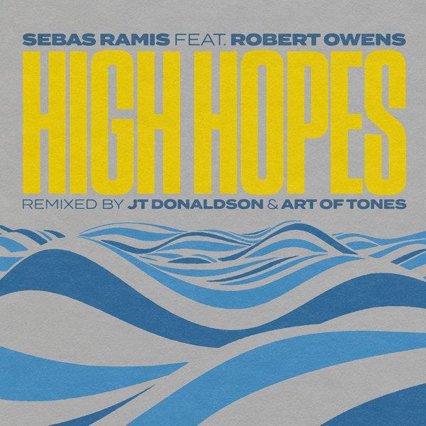 Art for High Hopes (Remix Pack) (JT Donaldson Dub mix) by Sebas Ramis, Robert Owens, JT Donaldson