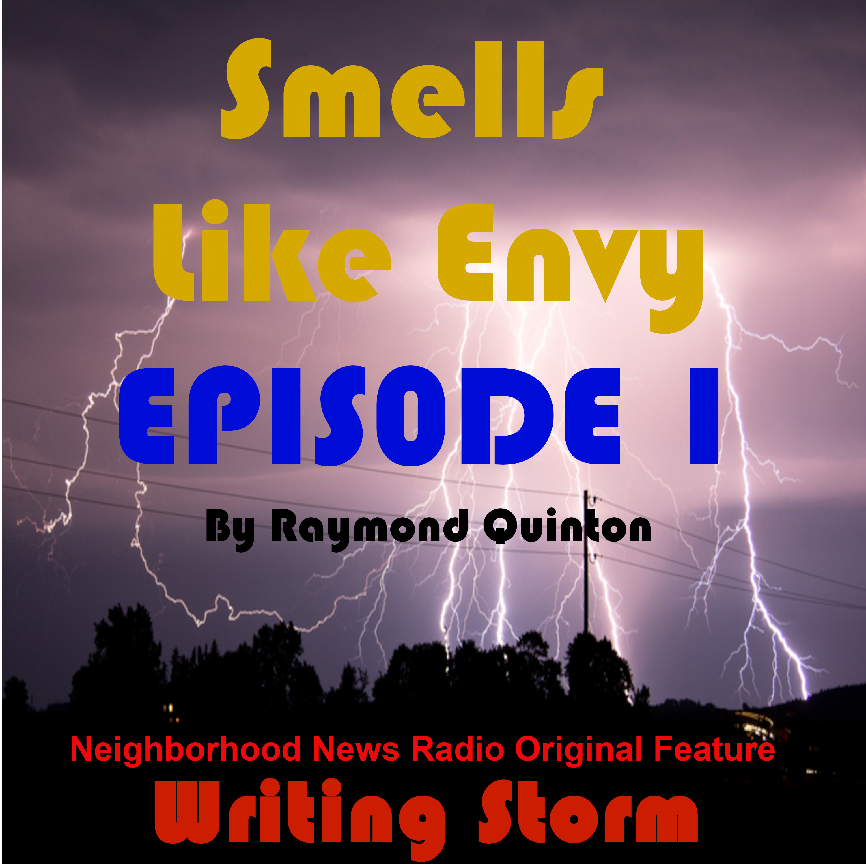 Art for The Writing Storm - Episode 1: Smells Like Envy - Action Audio Reading - Author Raymond F. Quinton by Raymond Quinton - Best Selling Author