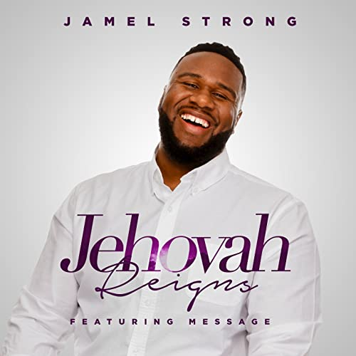Art for Jehovah Reigns by Jamel Strong
