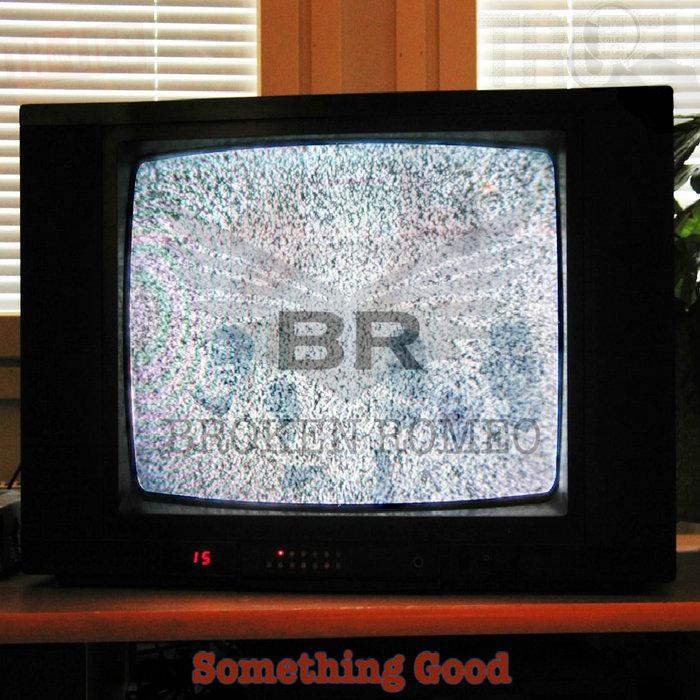 Art for Something Good by Broken Romeo